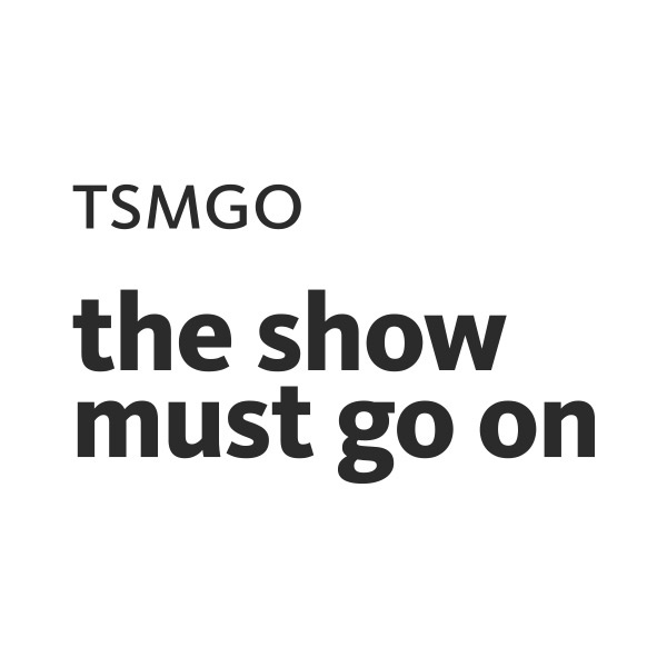 TSMGO The Show Must Go On